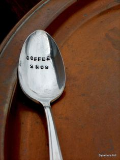 Coffee measuring spoon. Should get this for my coffee loving husband. Has to have his French coffee