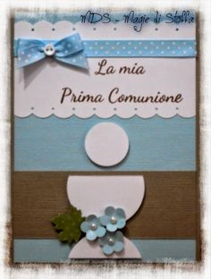 MDS - Magie Di Stoffa: Card per una Comunione Confirmation Cards, New Baby Cards, Scrapbook Albums, Scrapbooking, First Communion, Card Tags, Diy Cards, Holidays And Events, Cardmaking