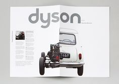 Here's the news. Dyson Internal newsletters are often ignored by employees, through poor design and irrelevant content. In an effort to re-engage with Dyson people, Thirteen recognised a opportunity to elevate the organisation's newsletter to a more inspirational level. 'On' is a monthly magazine carrying features on new product developments, design inspiration and relevant staff profiles.