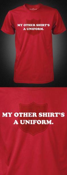 """""""Mein anderes Shirt ist eine Uniform""""  Die Erlöse aus dem Verkauf dieses T-Shirts helfen der Heilsarmee zu helfen"""