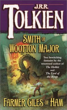Smith of Wootton Major & Farmer Giles of Ham by J.R.R. Tolkien,http://www.amazon.com/dp/0345336062/ref=cm_sw_r_pi_dp_26oHtb1RGNWCS7YM