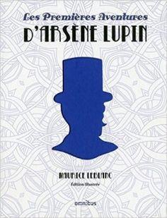 Découvrez Les Premières Aventures d'Arsène Lupin de Maurice Leblanc sur Booknode, la communauté du livre