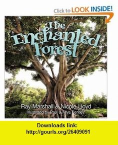 The Enchanted Forest (9781452010144) Ray Marshall, Nicole Lloyd , ISBN-10: 1452010145  , ISBN-13: 978-1452010144 ,  , tutorials , pdf , ebook , torrent , downloads , rapidshare , filesonic , hotfile , megaupload , fileserve