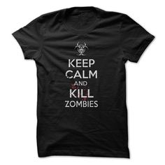 Keep calm and kill zombies T-Shirts, Hoodies. GET IT ==► https://www.sunfrog.com/Zombies/Keep-calm-and-kill-zombies-84357843-Guys.html?41382