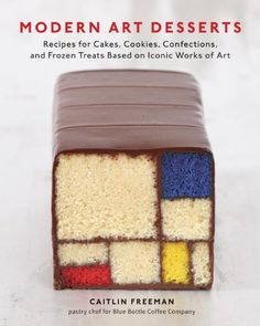 Modern Art Desserts: Recipes for Cakes, Cookies, Confections, and Frozen Treats Based on Iconic Works of Art by Caitlin Freeman / Piet Mondrian, geometric, visual pun, cross section, food