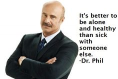 My Favorite Dr. Phil Quote