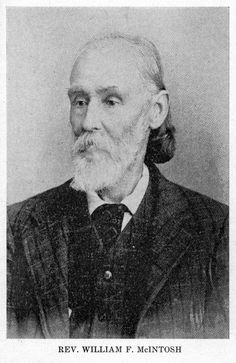 Captain William F. MacIntosh, the second son of Chilly MacIntosh. The captain was born back in Alabama on November 12, 1824 and served in the Confederate army for one year, enlisting on August 8, 1861. This MacIntosh walked with God for forty-two years as a Baptist minister.