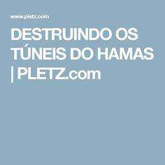 DESTRUINDO OS TÚNEIS DO HAMAS | PLETZ.com