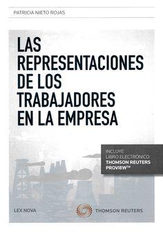 Las representaciones de los trabajadores en la empresa / Patricia Nieto Rojas.     Lex Nova Thomson Reuters, 2015