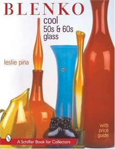 Blenko: Cool & Glass (Schiffer Book for Collectors) Genie In A Bottle, Blenko Glass, Vintage Home Accessories, Colored Vases, Sandblasted Glass, Rainbow Glass, Bottle Vase, Glass Bottles, Art Of Glass