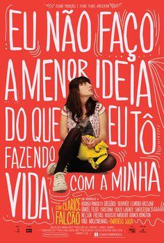 Eu não faço a menor idéia do que eu to fazendo com a minha vida #movie #poster