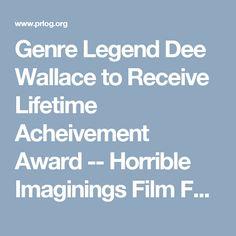 Genre Legend Dee Wallace to Receive Lifetime Acheivement Award -- Horrible Imaginings Film Festival   PRLog