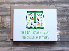 Funny Christmas Card, Funny Christmas card for Boyfriend, Funny Christmas card for Husband, The only package I want this Christmas is yours by ThePaperArtShoppe on Etsy https://www.etsy.com/listing/473711142/funny-christmas-card-funny-christmas
