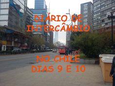 DIÁRIO DE INTERCÂMBIO NO CHILE DIAS 9 E 10