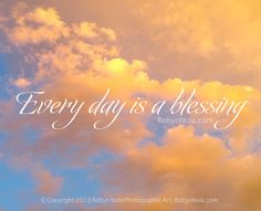 Every day is a blessing. #mantra #affirmations ♥ Art by RobynNola.com