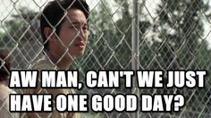 "There's no such thing as a ""good day"" during the zombie apocalypse."