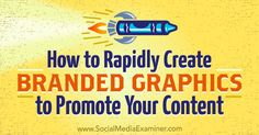 How to Rapidly Create Branded Graphics to Promote Your Content read more:https://buff.ly/2glpRS3  #social #graphic #promote