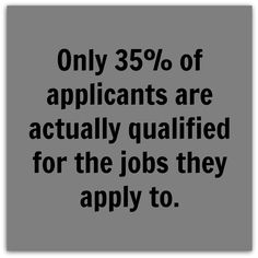 #DidYouKnow #Thursday : Only 35% of applicants are actually qualified for the jobs they apply to.