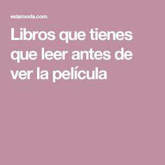 Libros que tienes que leer antes de ver la película Viera, Words, Tips, Book Worms, How To Study, Reading, Books, Gifts, Beauty