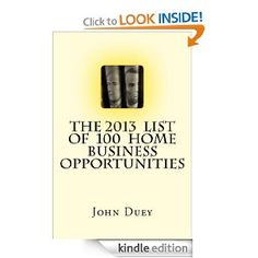 The 2013 List of 100 Home Business Opportunities
