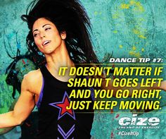 The great thing about CIZE is as long as you move, you burn calories! Don't worry if you don't get the moves perfect at first - even professional dancers need time to learn routines. The key is to keep moving! #CIZEItUp