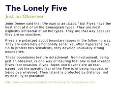 "Enneagram 5 (The Lonely Five): ""John Donne said that 'No man is an island,' but Fives have the best shot at it of all the Enneagram types."""