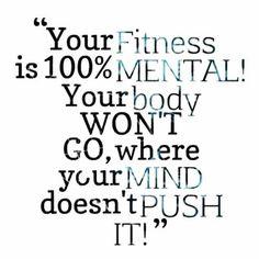 A tua boa forma é 100% mental! O teu corpo não irá, para onde a tua mente não o puxe!