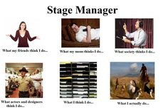 For the stage managers out there. As an actor, I personally think you act like a drill sargent :P