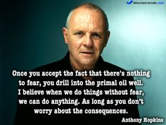 Inspirational quote: Anthony Hopkins #movie #quote #movietrends