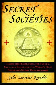 Secret Societies: Inside the Freemasons, the Yakuza, Skull and Bones, and the World's Most Notorious Secret Organizations $10
