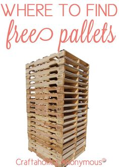 Where to find FREE Pallets. Some places I'd never thought of! Perfect for all those Pallet Crafts and DIY's.