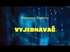 FREDERICK FORSYTH. VJEDNAVAČ. AUDIOKNIHA - YouTube Frederick Forsyth, It Cast, Videos, Youtube, Video Clip, Youtube Movies