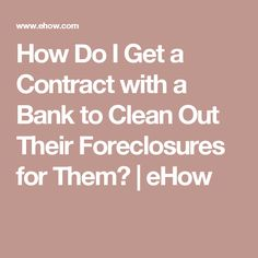How Do I Get a Contract with a Bank to Clean Out Their Foreclosures for Them? Deep Cleaning Checklist, Cleaning Business, How Do I Get, Cleaning Services Company