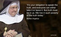 Mother Angelica on Truth #Truth