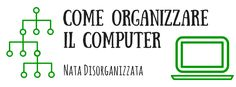 come organizzare il computer