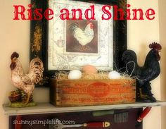 Farmhouse shelf - French country - rooster - chickens - rise and shine at sunnysimplelife.com