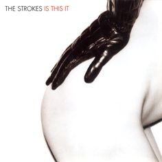 Is This It – The Strokes
