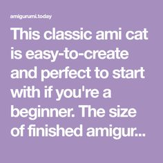 This classic ami cat is easy-to-create and perfect to start with if you're a beginner. The size of finished amigurumi toy is about cm. Crochet Animal Patterns, Stuffed Animal Patterns, Crochet Patterns Amigurumi, Crochet Animals, Crochet Dolls, Crocheted Toys, Crochet Key Cover, Cute Egg, Activities For Adults