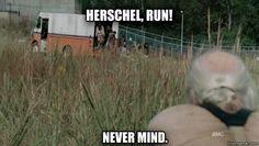the walking dead. Herschel run! I feel bad for laughing...