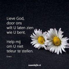 Lieve God, door ons wilt U laten zien wie U bent. Helpt U mij om U niet teleur te stellen. @zussenliefde.nl