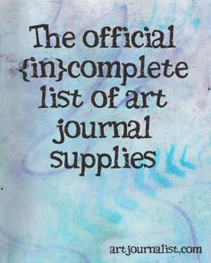 The {in}Complete List of Art Journal Supplies Tons of Great Ideas, Tips and Tricks for art journaling.