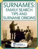 Free E-book on Sirname Origins + Search Tips  /  FTM