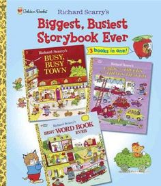 Richard Scarry's Biggest, Busiest Storybook Ever: Featuring Busy, Busy Town, Cars and Trucks and Things That Go, ...