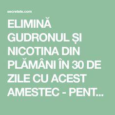 ELIMINĂ GUDRONUL ȘI NICOTINA DIN PLĂMÂNI ÎN 30 DE ZILE CU ACEST AMESTEC - PENTRU FUMĂTORI! - Secretele.com Cancer, Calm