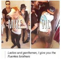 The Fuentes brothers, everyone!