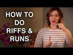 How to Do Riffs and Runs With Your Voice / http://www.BeltingCrashCourse.com This video is all about riffs and runs, and how to achieve riffing as effortless...