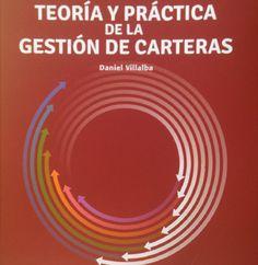 Teoría y práctica de la gestión de carteras / Daniel Villalba (2016)
