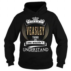 I Love  VEASLEY  Its a VEASLEY Thing You Wouldnt Understand  T Shirt Hoodie Hoodies YearName Birthday Shirts & Tees