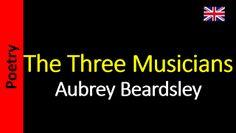 Poesía (ES) - Poetry (EN) - Poesia (PT) - Poésie (FR): Aubrey Beardsley - The Three Musicians