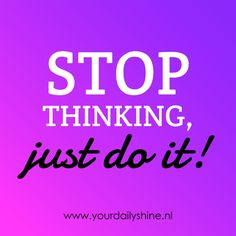 www.yourdailyshine.nl Stop Thinking, Prayer Warrior, Just Do It, Affirmations, Me Quotes, Believe, Prayers, Inspirational Quotes, Life Coach Quotes